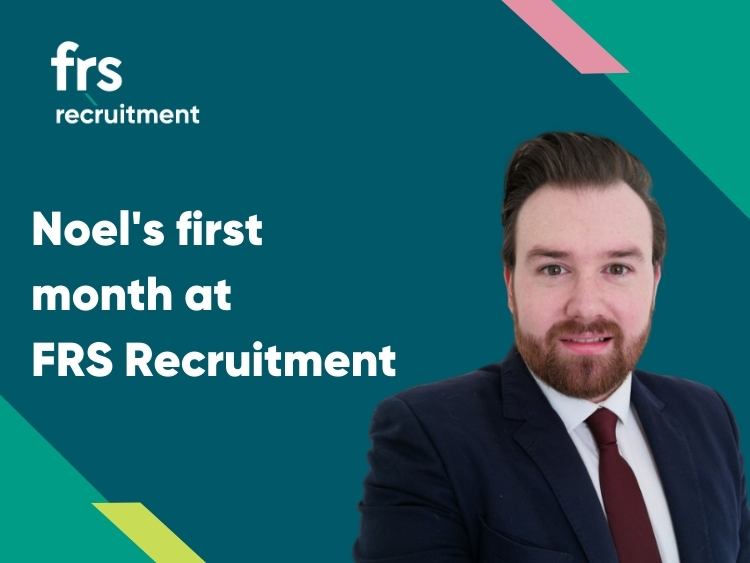 Noel's First Month at FRS Recruitment