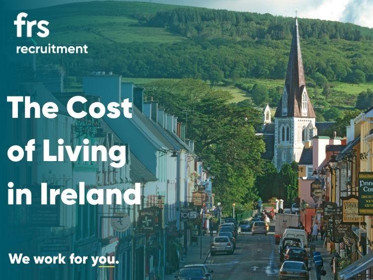 Ireland is Hiring- Cost of Living in Ireland