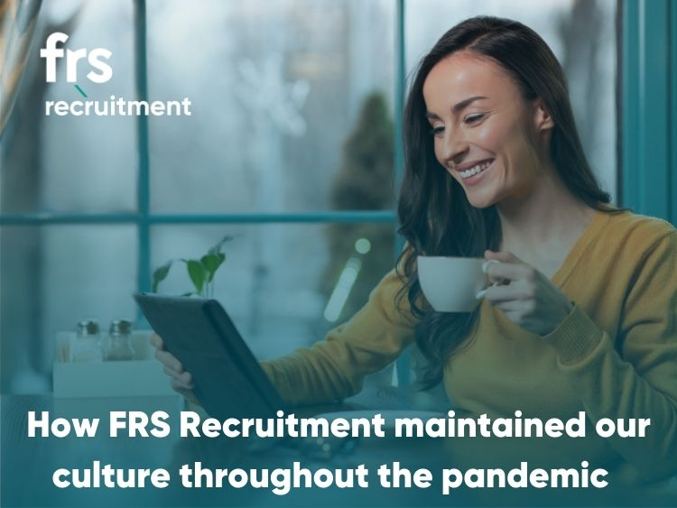 How FRS Recruitment maintained our culture throughout the pandemic